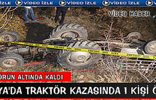 TOSYA'DA TRAKTÖR ALTINDA KALAN 1 KİŞİ FECİ...
