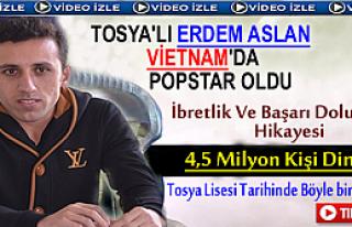 TOSYA'LI ERDEM ASLAN VİETNAM'DA POP STAR OLDU