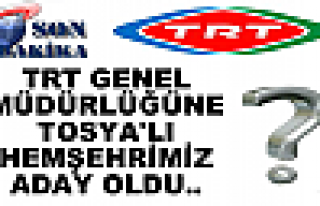 TRT Genel Müdürlüğüne Tosya'lı Hemşehrimiz...