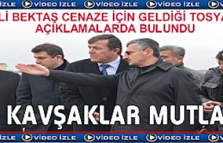 VALİ ERDOĞAN BEKTAŞ TOSYA'DA KAVŞAKLARLA İLGİLİ...