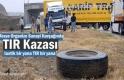 Tosya'da TIR Kazasında Faciadan Dönüldü