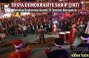 Tosya Demokrasiye Sahip Çıktı