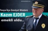 Tosya İlçe Emniyet Müdürü Kazım Ejder Emekliye Ayrıldı