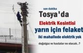 SON DAKİKA- YARIN TOSYA'DA 8 SAAT ELEKTRİK YOK