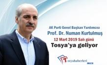 AK Parti Genel Başkan Yardımcısı Prof. Dr. Numan Kurtulmuş Tosya'ya geliyor
