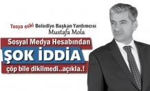 Eski Tosya Belediye Başkan Yardımcısı Mustafa Mola'dan Şok İddia