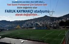 Teklif ve Talep Ediyoruz Tosya Stadyumuna ''Faruk Kaymakcı '' ismi Verilsin