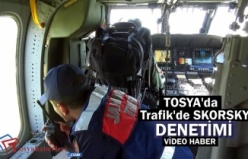 Tosya'da Skorsky Helikopterli Trafik Kontrol