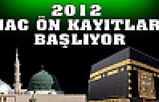 2012 HAC ÖN KAYITLARI BAŞLIYOR