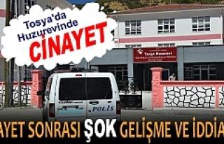 TOSYA HUZUREVİNDE CİNAYET