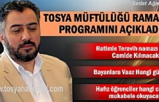 TOSYA MÜFTÜLÜĞÜ RAMAZAN PROGRAMINI AÇIKLADI