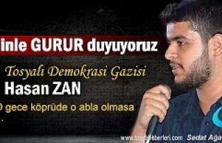 Demokrasi Gazisi Tosyalı Hasan Zan Köprüde vurulduğu...