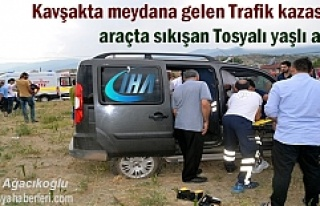 Kavşakta Trafik Kazasında araçta sıkışan Tosyalı...