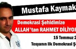 TOSYA DEMOKRASİ ŞEHİDİ MUSTAFA KAYMAKÇI'YI...