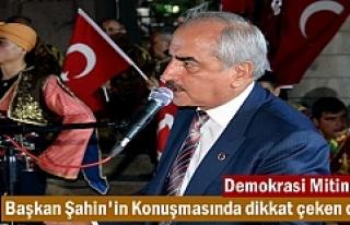 Tosya'da Demokrasi ve Şehitler Mitinginde Başkan...