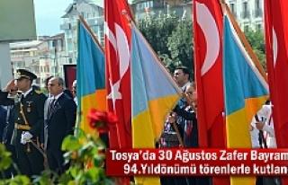 Tosya'da 30 Ağustos Zafer Bayramının 94.Yıldönümü...