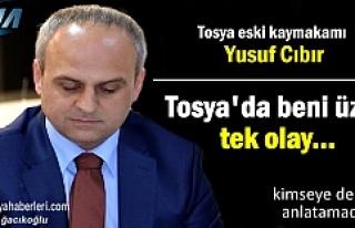 Kaymakam Yusuf Cıbır ''Tosya'da beni...