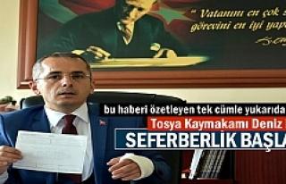 KAYMAKAM TOSYA'DA SEFERBERLİK BAŞLATTI