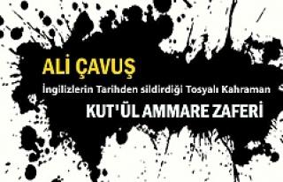 KUT'ÜL AMARE ZAFERİNİN TOSYALI KAHRAMANI ALİ...