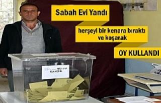 Tosya'da sabah evi yanan vatandaş koşarak oy kullanmaya...