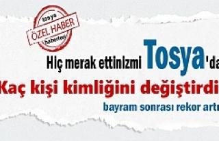 Tosya'da kaç kişi kimliğini değiştirdi