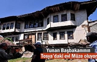 Yunan Başbakanının Tosya'daki evi Müze oluyor