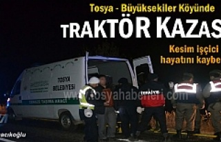 TOSYA- BÜYÜKSEKİLER KÖYÜNDE TRAKTÖR KAZASI 1...