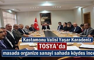 Vali Yaşar Karadeniz Tosya'da masada Organize sanayi;...