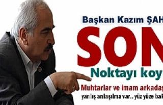 Başkan Kazım Şahin Muhtarlar ve İmamlar tartışmasına...