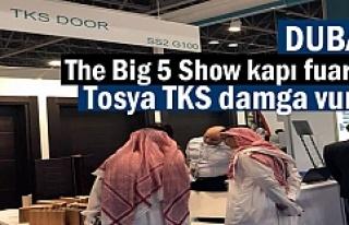 TKS firması Dubai Big 5 Kapı fuarında damga vurdu
