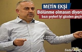 METİN EKŞİ''ARKADAŞLAR BÖLÜNMEK İSTEMİYORSANIZ...
