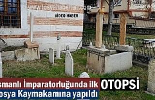 Osmanlı İmparatorluğunda ilk otopsi olayı Tosya...