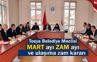 TOSYA BELEDİYE MECLİSİ MART AYI TOPLANTISINDA ZAM...