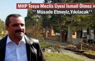 MHP Tosya Belediye Meclis Üyesi Yıkım Kararı Almak...