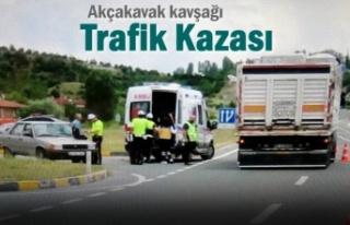 AKÇAKAVAK KAVŞAĞI TRAFİK KAZASI