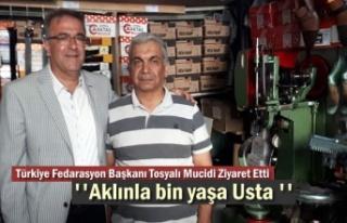 Fedarasyon Başkanı Tosyalı Mucidi Dükkanında...