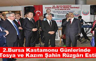 2.Bursa Kastamonu Günlerinde Tosya Rüzgârı Esti
