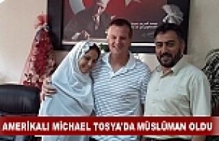 AMERİKALI MİCHAEL TOSYA'DA MÜSLÜMAN OLDU MİKAİL...