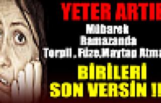 ARTIK BU İŞE BİRİLERİ SON VERSİN!!..