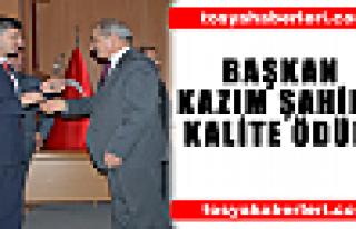 BAŞKAN ŞAHİN'E KALİTE ÖDÜLÜ