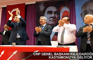 CHP GENEL BAŞKANI KILIÇDAROĞLU YARIN KASTAMONU'YA...