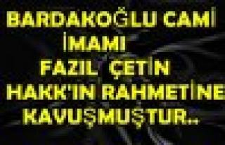 Tosya Bardakoğlu Camii İmamı Fazıl ÇETİN Vefat...
