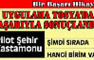 İlk Tosya'da Uygulandı Başarıyla Sonuçlandı!