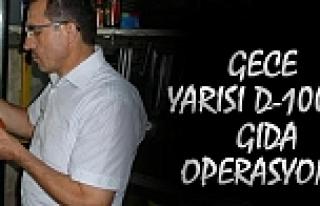 TOSYA D-100'DE GECE YARISI GIDA DENETİMİ