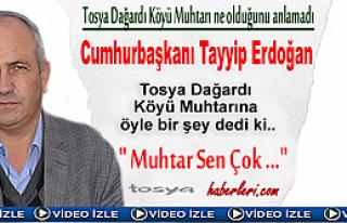 TOSYA DAĞARDI MUHTARI CUMHURBAŞKANINDAN İSTEDİĞİNİ...