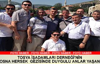 TOSYA İŞADAMLARI DERNEĞİ'NİN BOSNA HERSEK GEZİSİNDE...