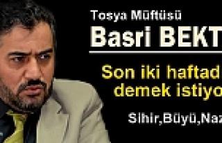 TOSYA MÜFTÜSÜ BASRİ BEKTAŞ'IN YAZILARI DİKKAT...