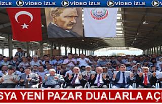 TOSYA PAZAR YERİ DUALARLA AÇILDI