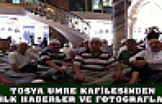 Tosya Umre Kafilesinden Haber ve Fotograflar
