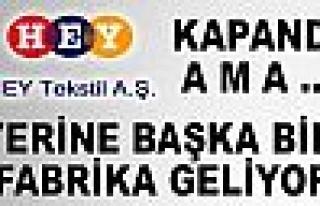 Tosya'da Hey Tekstil Kapandı Yerine Bir Başka...